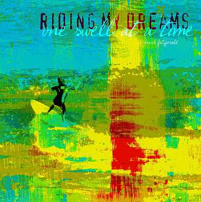 Surfboards Mixed Media - Riding My Dreams by Brandi Fitzgerald