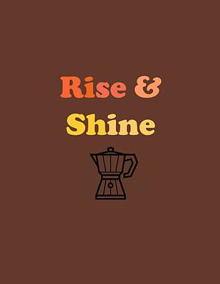 Espresso Digital Art - Rise And Shine by Rosemary OBrien