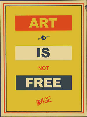 Mixed Media - Rise Art Is Not Free by Tony Rubino