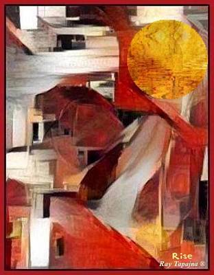 Mixed Media - Rise by Ray Tapajna