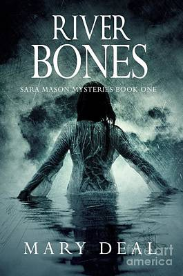 Photograph - River Bones - Sara Mason Mysteries Book One by Mary Deal