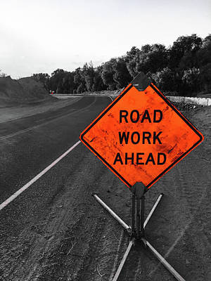 Photograph - Road Work Ahead by Charles Benavidez