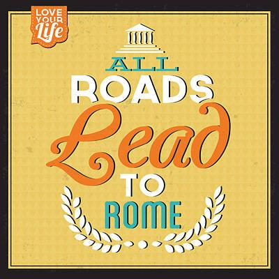 Fun Digital Art - Roads To Rome by Naxart Studio