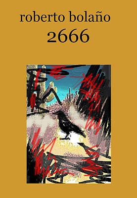 Roberto Mixed Media - Roberto Bolano 2666 Poster  by Paul Sutcliffe