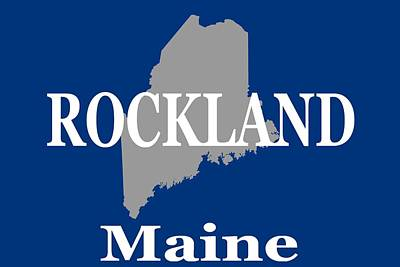 Photograph - Rockalnd Maine State City And Town Pride  by Keith Webber Jr