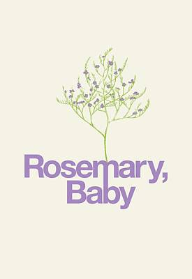Rosemary Digital Art - Rosemary, Baby by Mike Lopez
