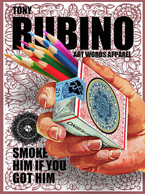 Painting - Rubino Smoke Him If You Got Him by Tony Rubino