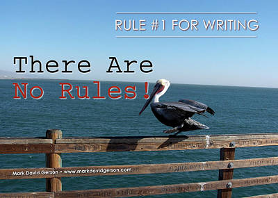 Digital Art - Rule Number One For Writers by Mark David Gerson