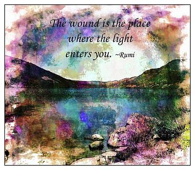 Digital Art - Rumi Quote - The Wound by Barbara Griffin