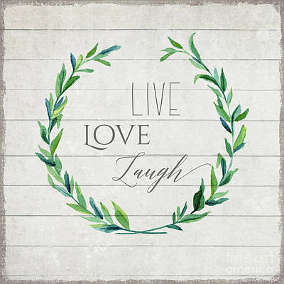 Aged Patina Painting - Rustic Farmhouse Laurel Leaf Wreath Live Love Laugh Typography by Audrey Jeanne Roberts