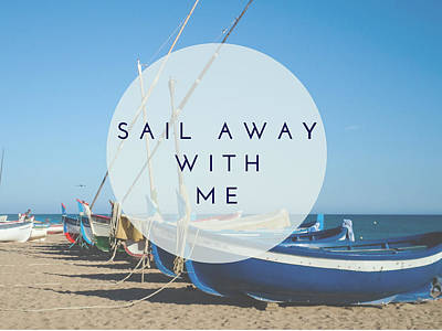 Photograph - Sail Away With Me by Eliza Donovan