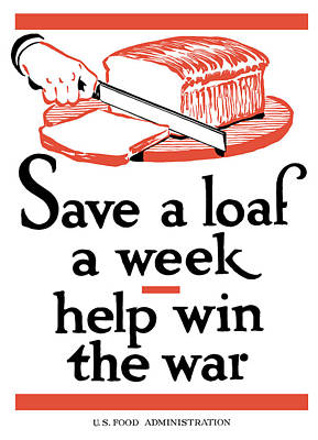 War Is Hell Store Mixed Media - Save A Loaf A Week - Help Win The War by War Is Hell Store