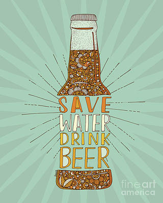 Beer Digital Art - Save Water Drink Beer by Valentina