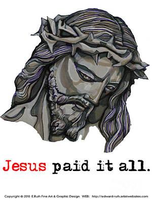 Saviour 2 Paid It All Art Print by Edward Ruth