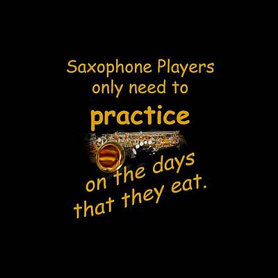 Saxophone Photograph - Saxophones Practice When They Eat by M K  Miller