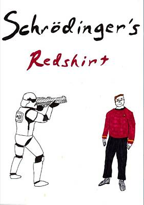 Schrodingers Redshirt Art Print by David S Reynolds