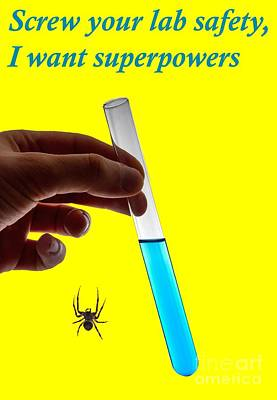 Testtubes Photograph - Screw Your Lab Safety, I Want Superpowers  by Ilan Rosen