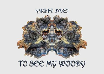 Digital Art - See My Woody by Rick Mosher