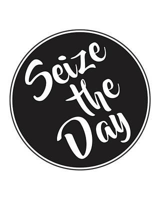 Seize The Day - Carpe Diem Art Print