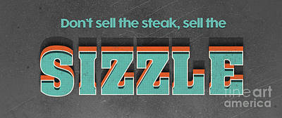 Advice Drawing - Sell The Sizzle by Edward Fielding