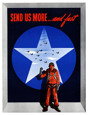 United States Mixed Media - Send Us More And Fast -- Ww2  by War Is Hell Store