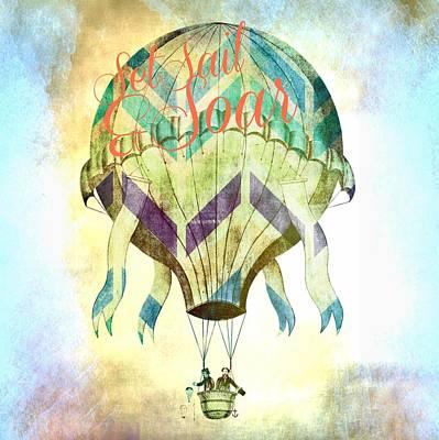 Hot Air Balloon Mixed Media - Set Sail And Soar by Brandi Fitzgerald