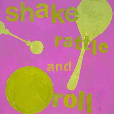 Shake Rattle And Roll Baby Original by Laurie Breen