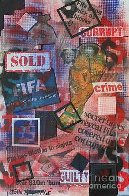 Corruption Mixed Media - Shame On Fifa by John Halliday