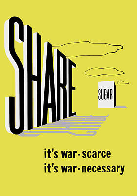 Share Sugar - It's War Scarce Art Print by War Is Hell Store