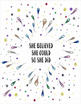 She Believed She Could Art Print by Liesl Marelli