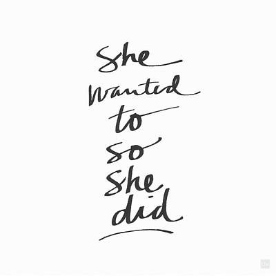 She Wanted To So She Did- Art By Linda Woods Print by Linda Woods
