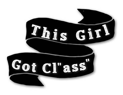 Superwoman Digital Art - She's Got A Class Ass by FirstTees Motivational Artwork