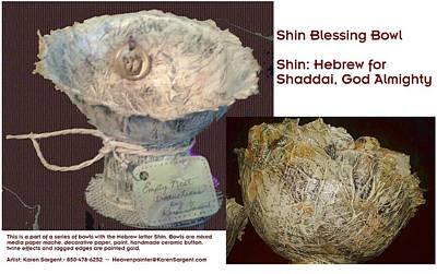 Mixed Media - Shin Blessing Bowl by Karan Sargent