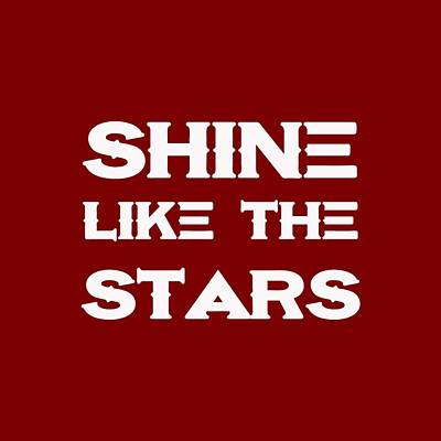 Inspirational Painting - Shine Like The Stars - Motivational And Inspirational Quote by Celestial Images