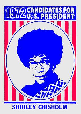 Shirley Chisholm Catalyst 1972 Art Print by Otis Porritt