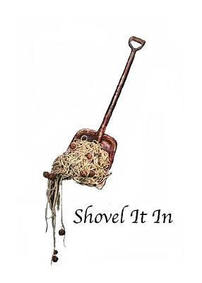 Joke Mixed Media - Shovel It In by Betty OHare