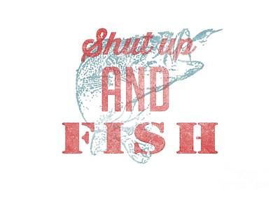 Largemouth Digital Art - Shut Up And Fish by Edward Fielding