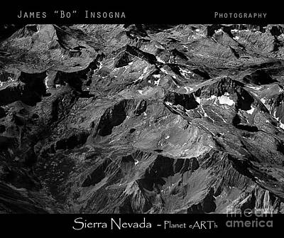 Photograph - Sierra Nevada's Planer Earth Bw by James BO Insogna