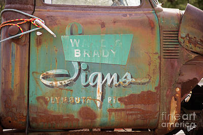 Photograph - Sign On Old Truck by Alana Ranney