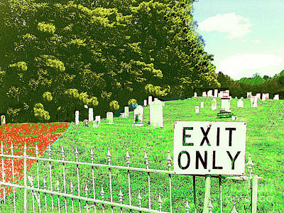 Photograph - Sign - Yes, That's Where One Exits, At The Cemetery by Merton Allen