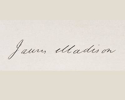 James Madison Drawing - Signature Of James Madison 1751 To 1836 by Vintage Design Pics