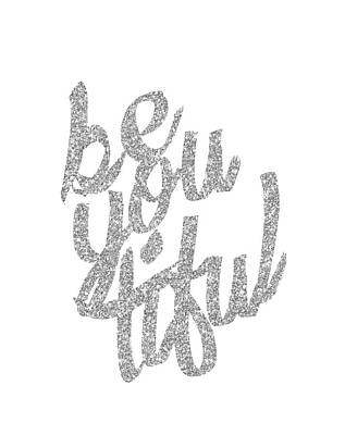 Digital Art - Silver 'beyoutiful' Typographic Poster by Jaime Friedman