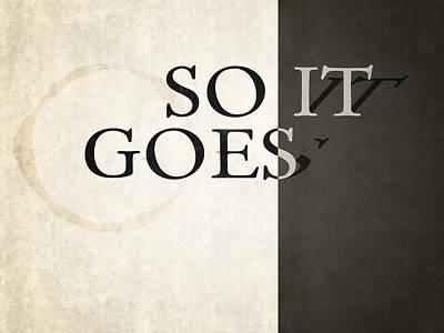 So It Goes Digital Art - Simple So It Goes                   by Fran Sotu