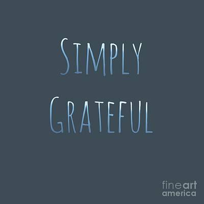 Digital Art - Simply Grateful  by Rachel Hannah