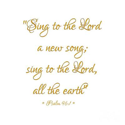 Digital Art - Sing To The Lord A New Song Bible Quote by Rose Santuci-Sofranko