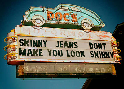 Skinny Jean Don't Make You Look Skinny Art Print by Mountain Dreams