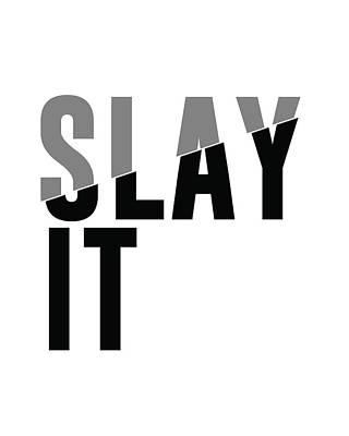 Mixed Media - Slay It by Studio Grafiikka