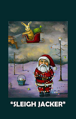 Dark Humor Painting - Sleigh Jacker With Lettering by Leah Saulnier The Painting Maniac