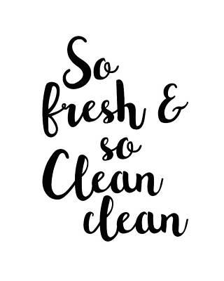 Mixed Media - So Fresh And So Clean Clean by Studio Grafiikka