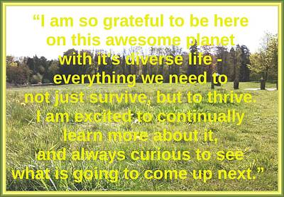 So Grateful To Be Here On This Awesome Planet Art Print